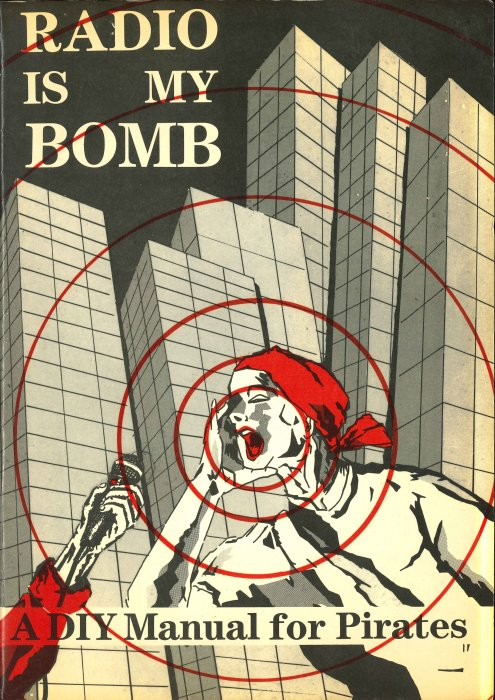 Cover of Radio is my bomb: A DIY manual for pirates, National Science and Media Museum library collection